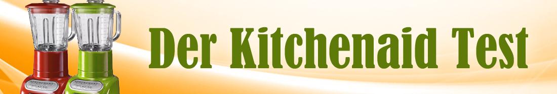 Kitchenaid Test ++ Testsieger ++ Top 5 Produkte